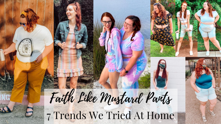 Faith Like Mustard Pants: Trying New Trends While At Home